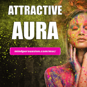 Irresistibly Attractive Aura