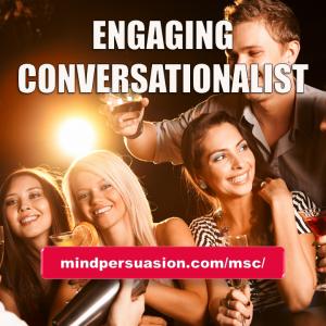 Mesmerizing Conversationalist